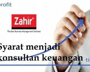 Ini Syarat Menjadi Konsultan Keuangan dan Akuntansi Yang Hebat!