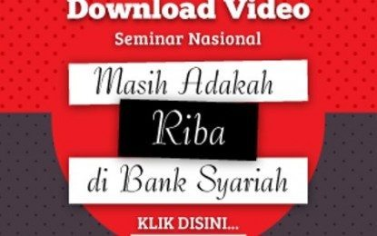 """Dapatkan Koleksi Video Seminar Nasional """"masih Adakah Riba Di Bank Syariah?"""""""