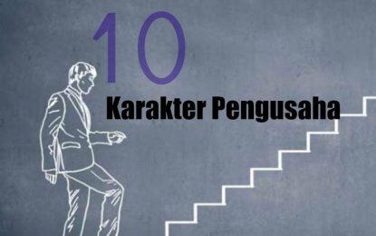 10 Karakter Penting Pengusaha
