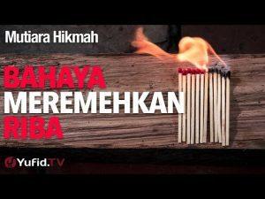 Bahaya Meremehkan Riba – Ustadz DR Syafiq Riza Basalamah